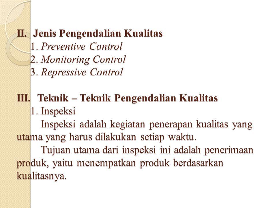 II. Jenis Pengendalian Kualitas 1. Preventive Control 2