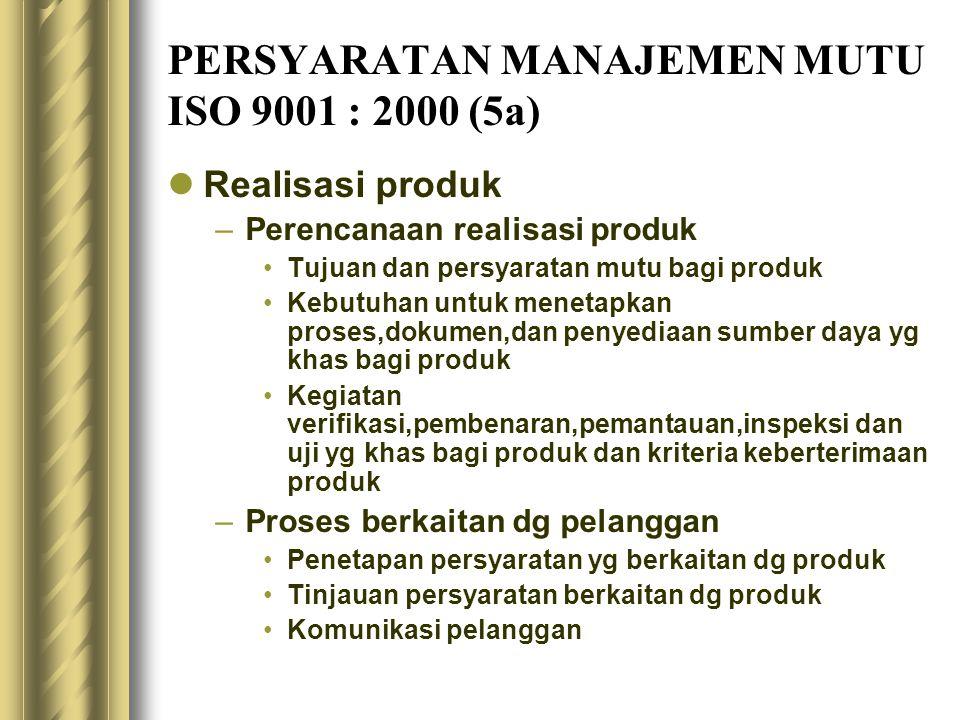 PERSYARATAN MANAJEMEN MUTU ISO 9001 : 2000 (5a)