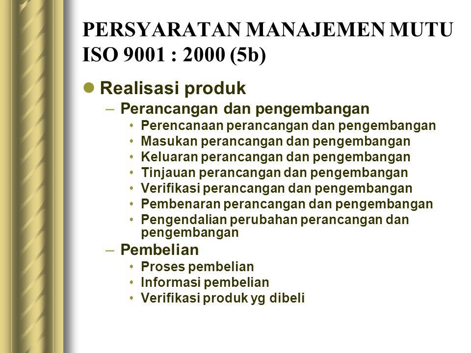 PERSYARATAN MANAJEMEN MUTU ISO 9001 : 2000 (5b)