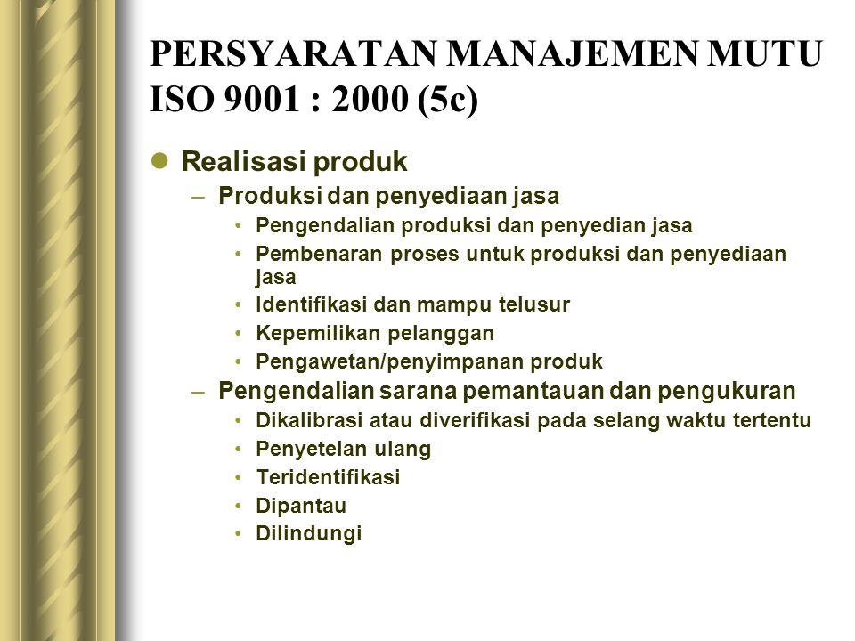 PERSYARATAN MANAJEMEN MUTU ISO 9001 : 2000 (5c)
