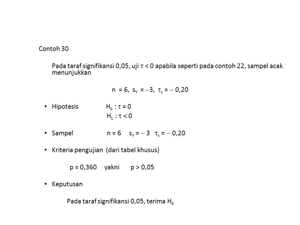 Contoh 30 Pada taraf signifikansi 0,05, uji  < 0 apabila seperti pada contoh 22, sampel acak menunjukkan.