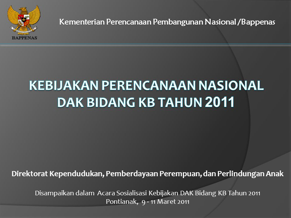 KEBIJAKAN PERENCANAAN NASIONAL DAK BIDANG KB TAHUN 2011