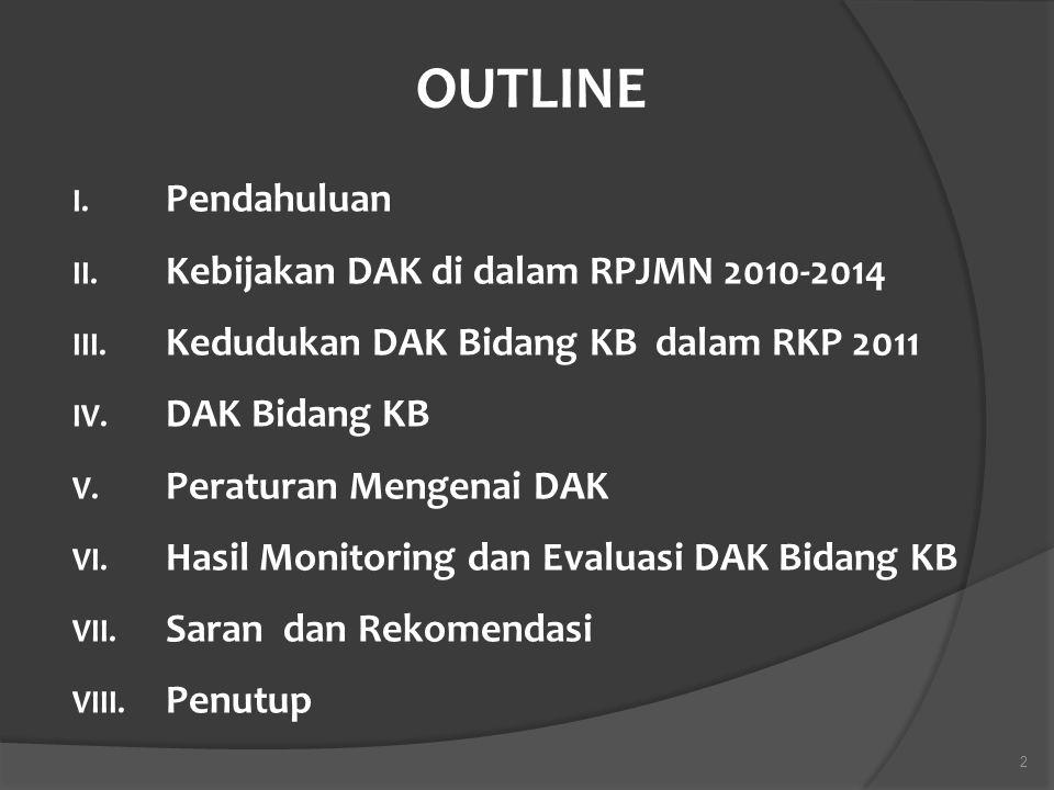 OUTLINE Pendahuluan Kebijakan DAK di dalam RPJMN 2010-2014