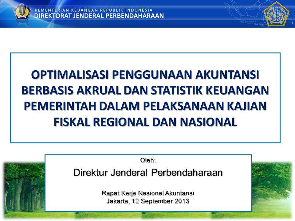 OPTIMALISASI PENGGUNAAN AKUNTANSI BERBASIS AKRUAL DAN STATISTIK KEUANGAN PEMERINTAH DALAM PELAKSANAAN KAJIAN FISKAL REGIONAL DAN NASIONAL