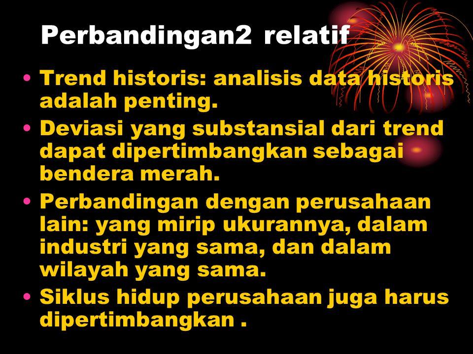 Perbandingan2 relatif Trend historis: analisis data historis adalah penting.