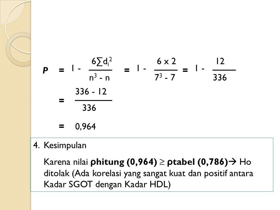 6∑di2 6 x 2. 12. 1 - 1 - 1 - P. = = = n3 - n. 73 - 7. 336. 336 - 12. = 336. = 0,964.