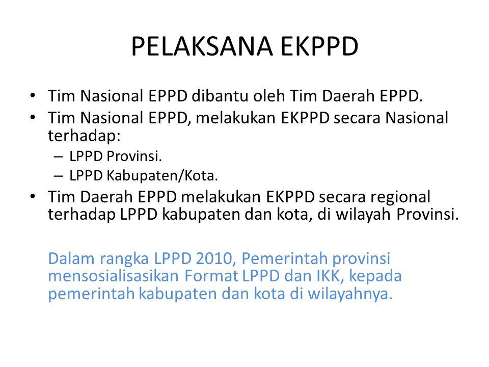 PELAKSANA EKPPD Tim Nasional EPPD dibantu oleh Tim Daerah EPPD.
