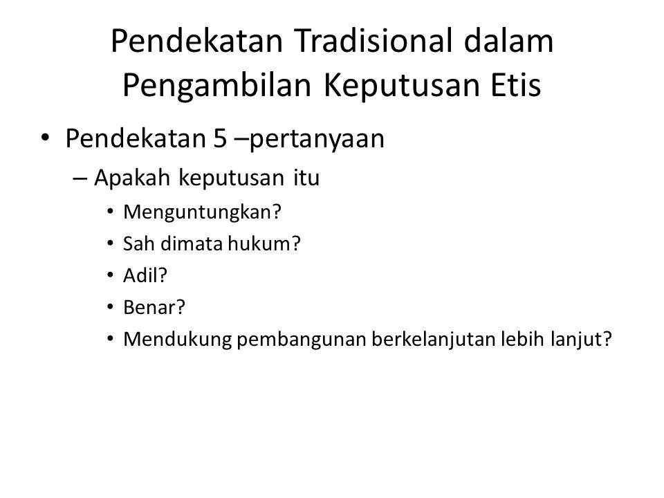 Pendekatan Tradisional dalam Pengambilan Keputusan Etis