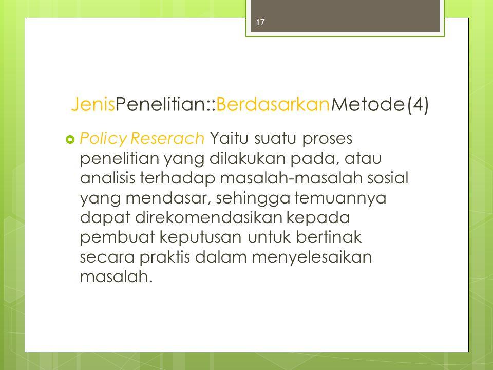 JenisPenelitian::BerdasarkanMetode(4)