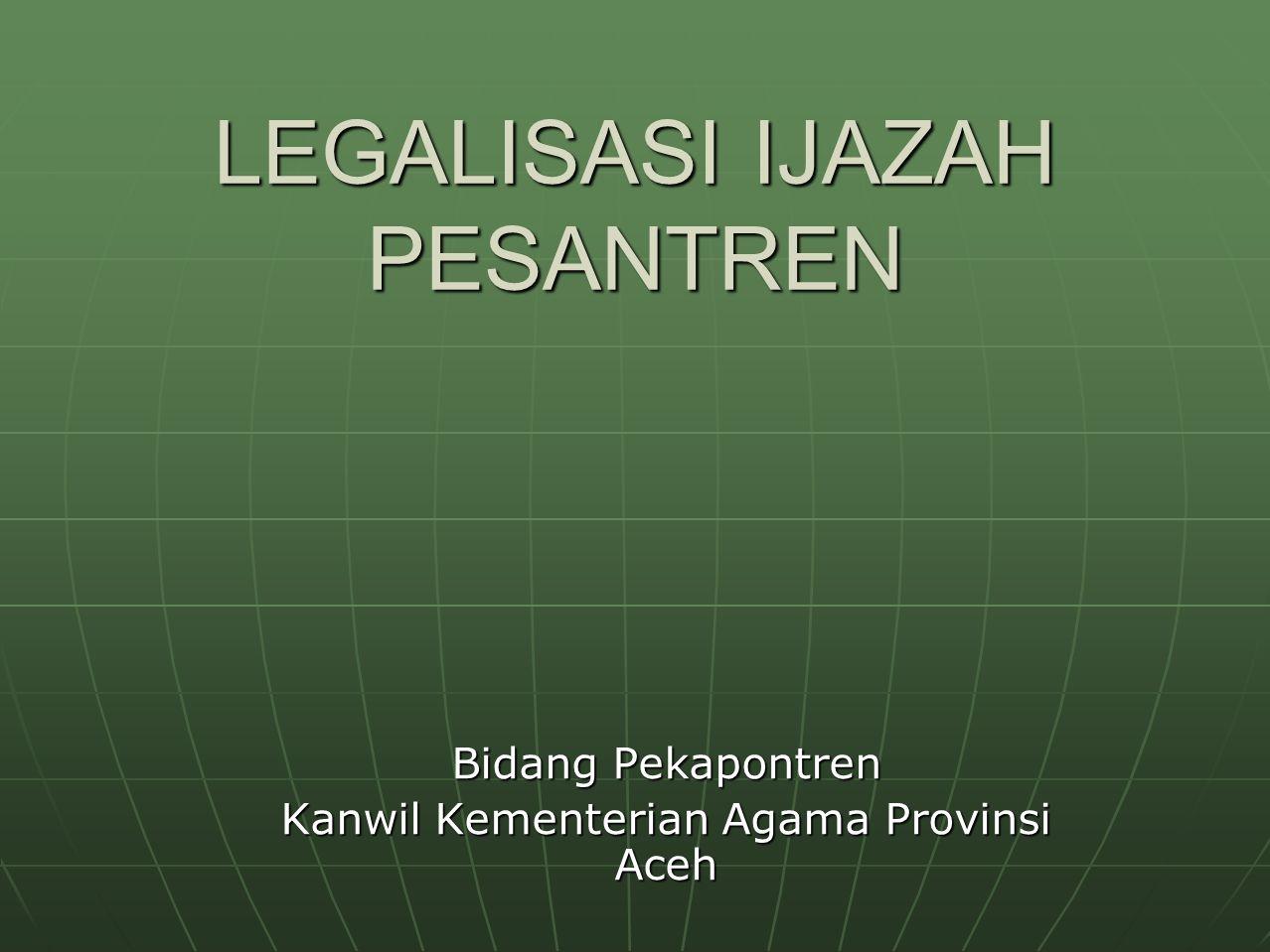 LEGALISASI IJAZAH PESANTREN