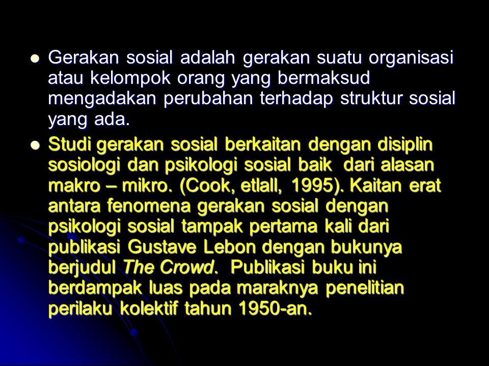 Gerakan sosial adalah gerakan suatu organisasi atau kelompok orang yang bermaksud mengadakan perubahan terhadap struktur sosial yang ada.