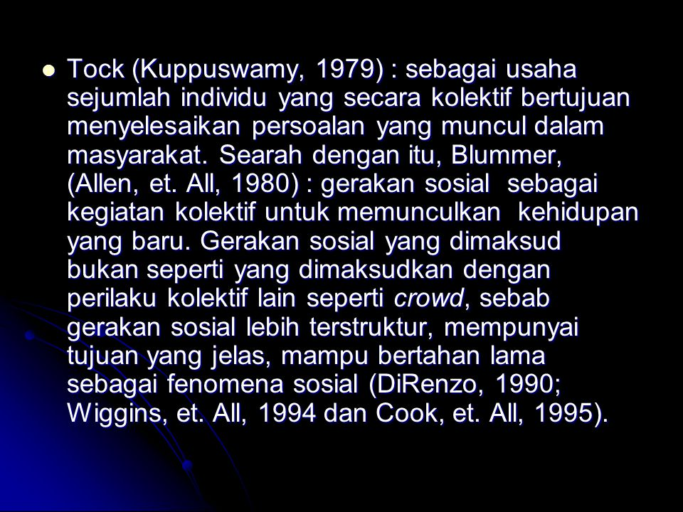 Tock (Kuppuswamy, 1979) : sebagai usaha sejumlah individu yang secara kolektif bertujuan menyelesaikan persoalan yang muncul dalam masyarakat.
