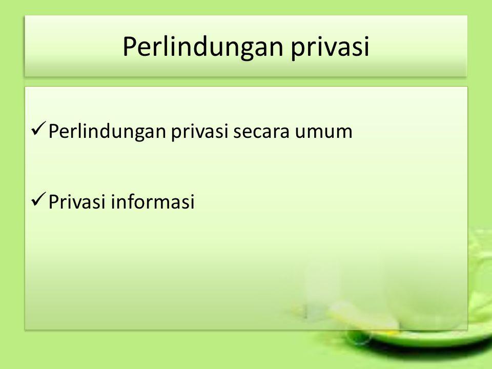 Perlindungan privasi Perlindungan privasi secara umum