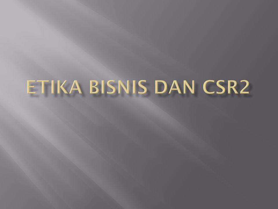 Etika bisnis dan CSR2
