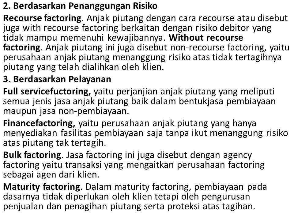 2. Berdasarkan Penanggungan Risiko