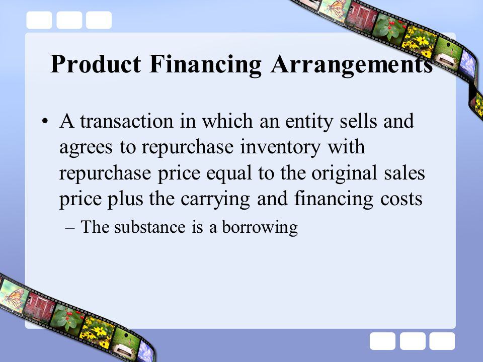 Product Financing Arrangements