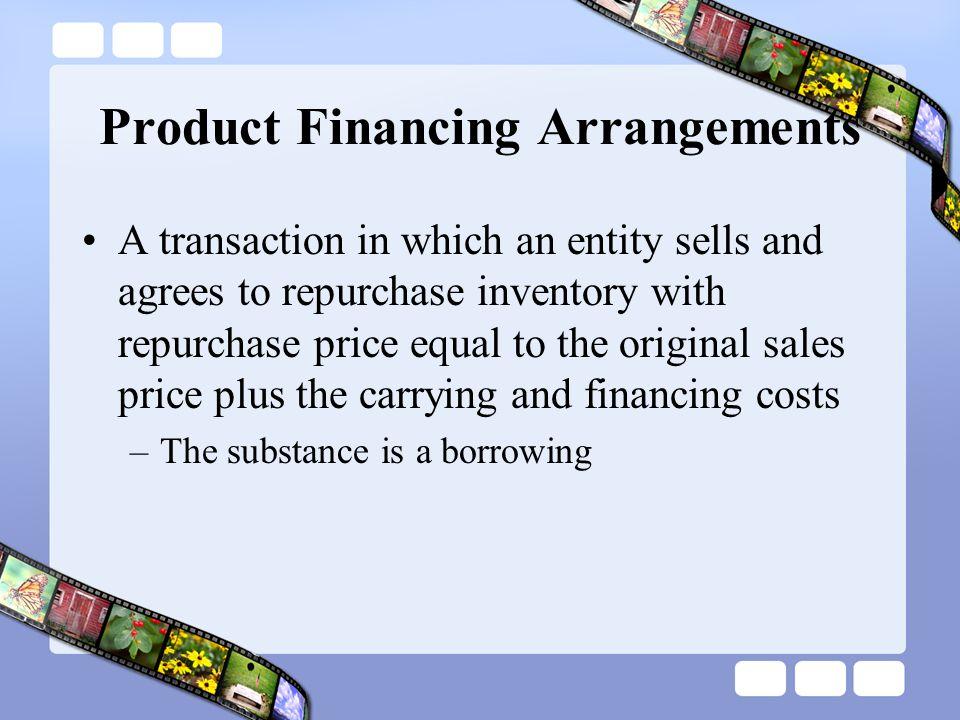 Product Financing Arrangements