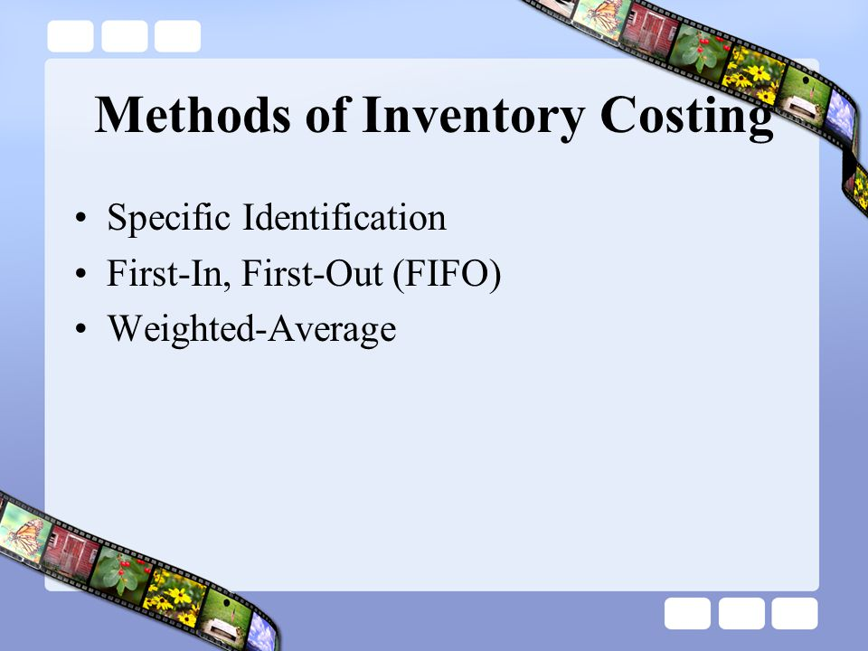 Methods of Inventory Costing