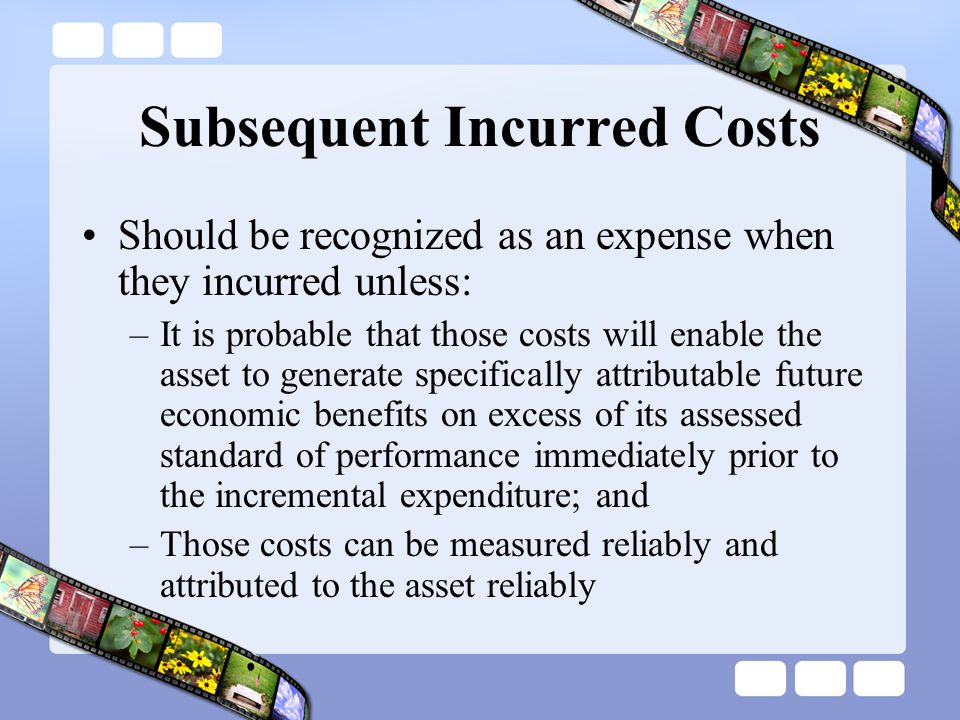 Subsequent Incurred Costs