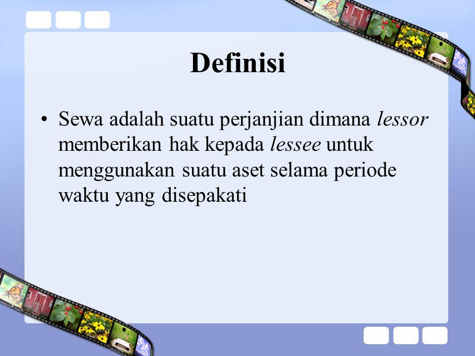 Definisi Sewa adalah suatu perjanjian dimana lessor memberikan hak kepada lessee untuk menggunakan suatu aset selama periode waktu yang disepakati.