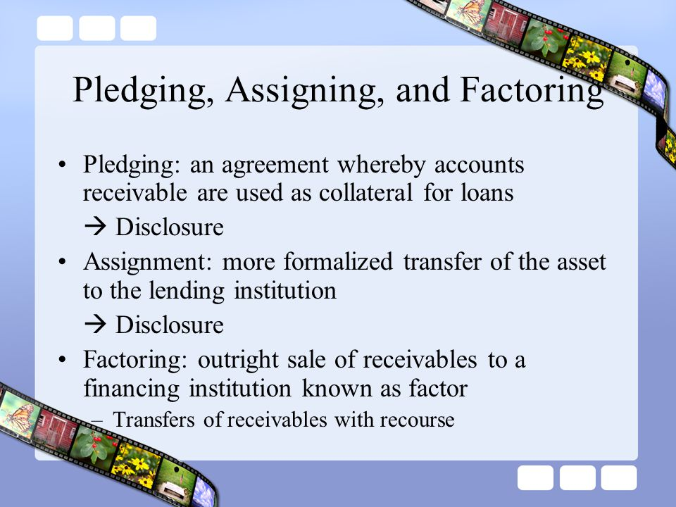 Pledging, Assigning, and Factoring