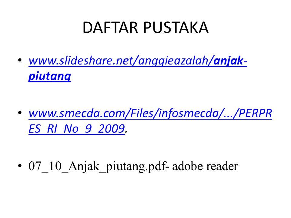 DAFTAR PUSTAKA www.slideshare.net/anggieazalah/anjak-piutang