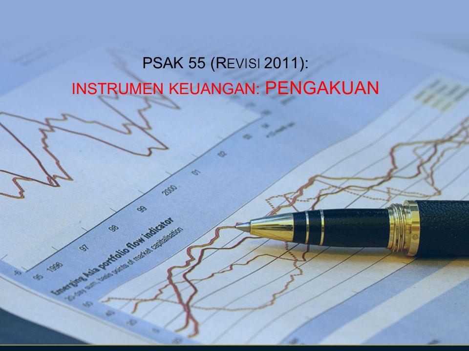 PSAK 55 (REVISI 2011): INSTRUMEN KEUANGAN: PENGAKUAN