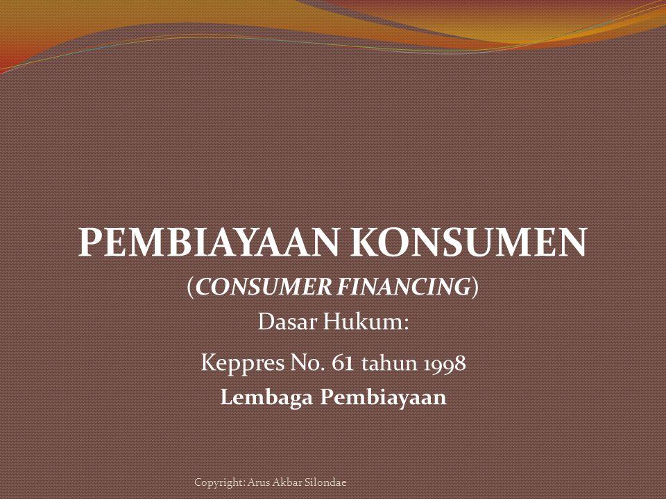 PEMBIAYAAN KONSUMEN (CONSUMER FINANCING) Dasar Hukum: