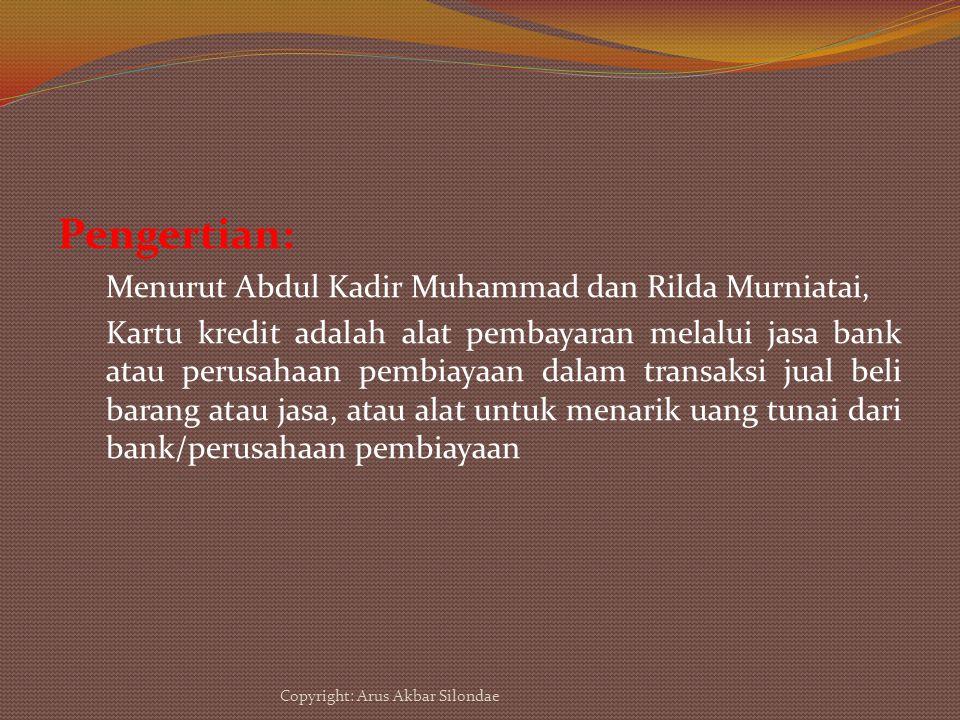 Pengertian: Menurut Abdul Kadir Muhammad dan Rilda Murniatai,