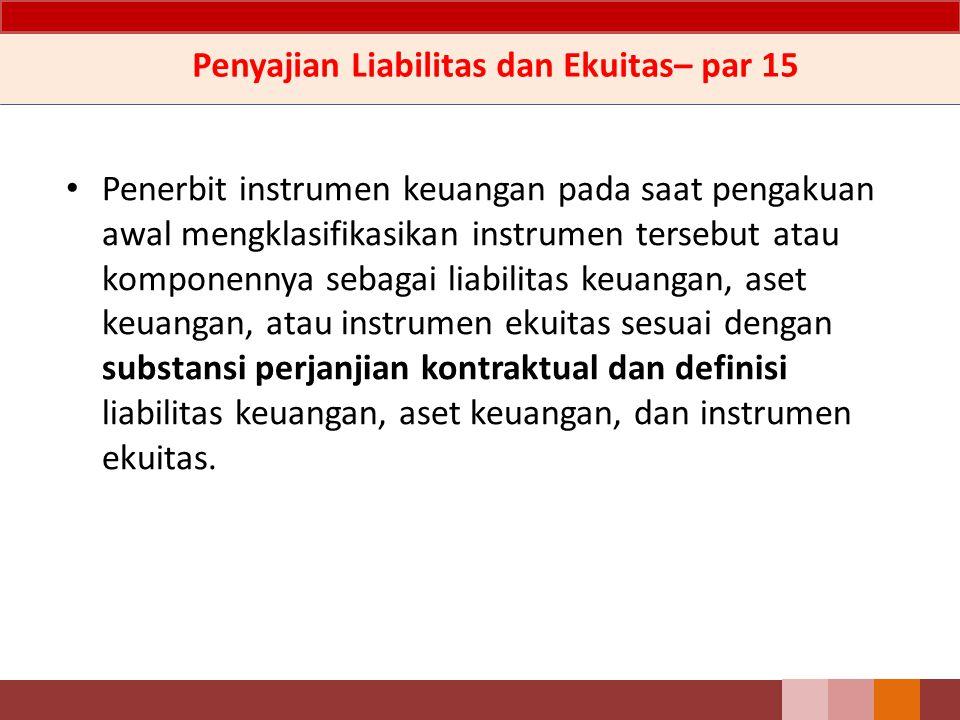 Penyajian Liabilitas dan Ekuitas– par 15