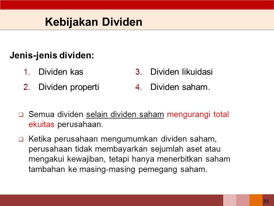 Kebijakan Dividen Jenis-jenis dividen: Dividen kas Dividen properti
