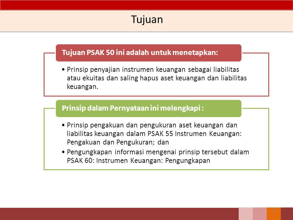 Tujuan Tujuan PSAK 50 ini adalah untuk menetapkan: