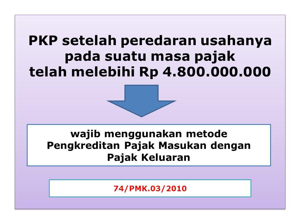 PKP setelah peredaran usahanya pada suatu masa pajak