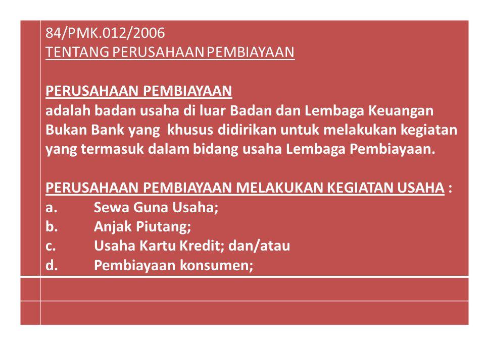 84/PMK.012/2006 TENTANG PERUSAHAAN PEMBIAYAAN. PERUSAHAAN PEMBIAYAAN.