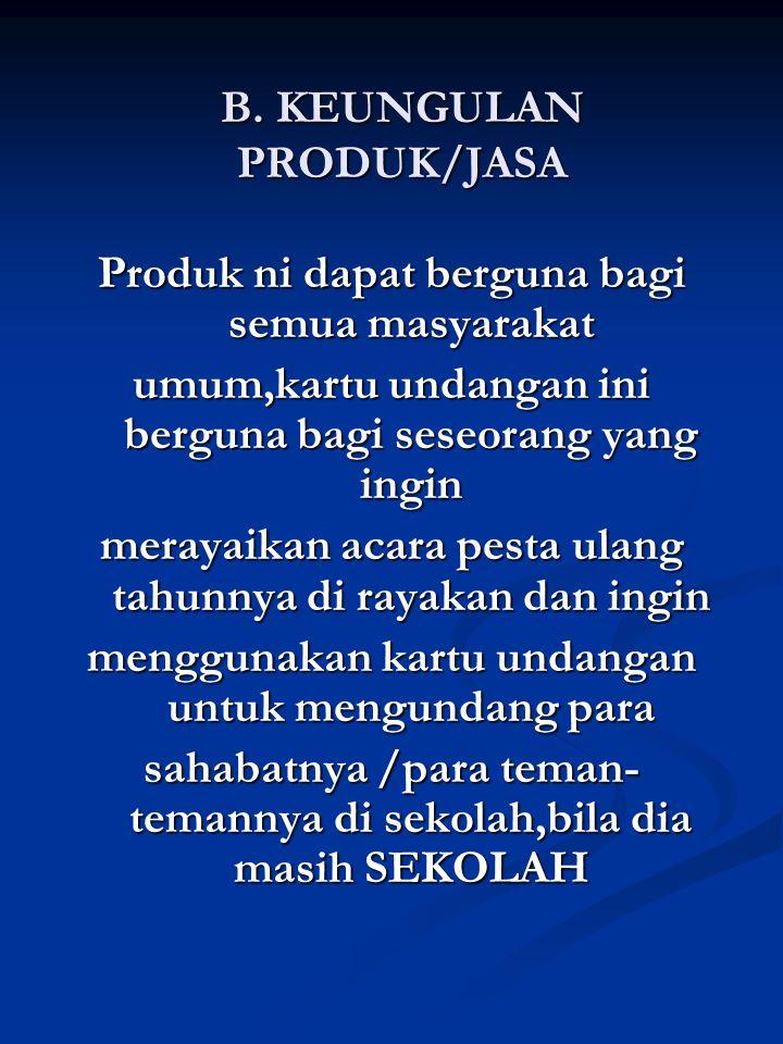 B. KEUNGULAN PRODUK/JASA