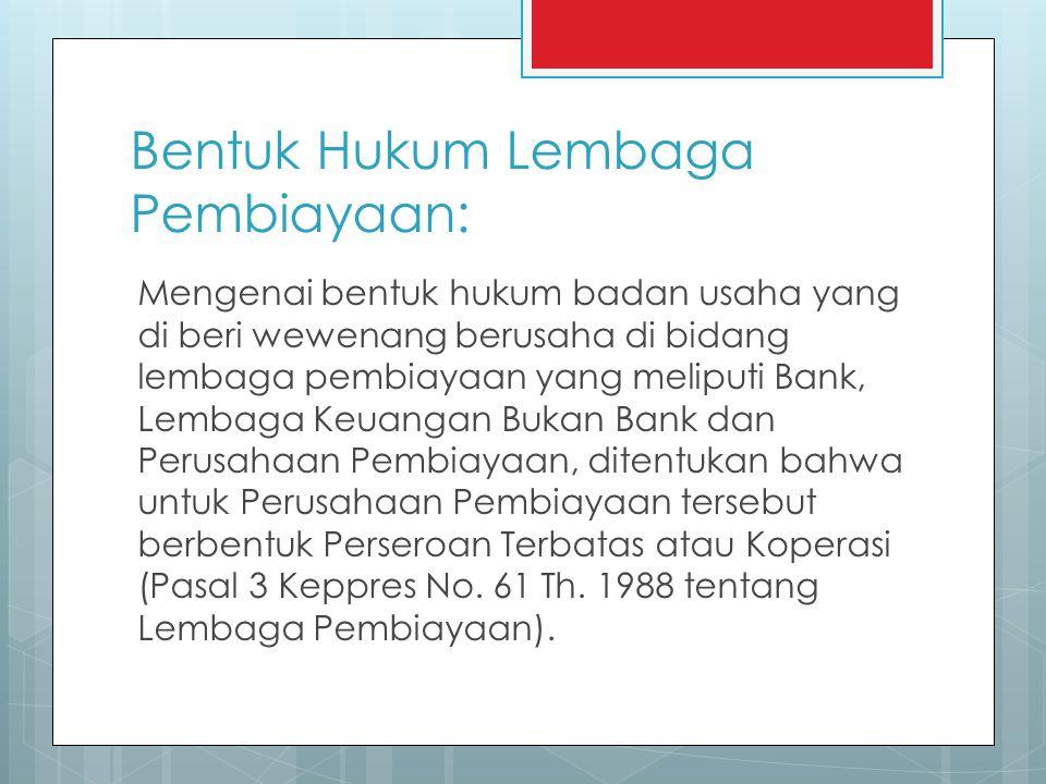 Bentuk Hukum Lembaga Pembiayaan: