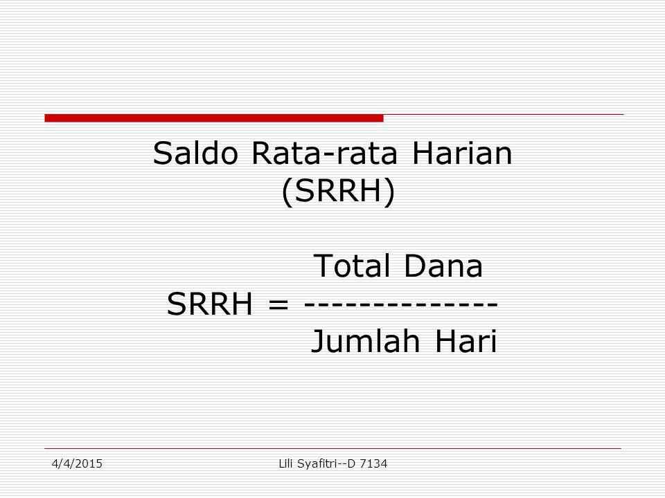 Saldo Rata-rata Harian (SRRH) Total Dana SRRH = -------------- Jumlah Hari