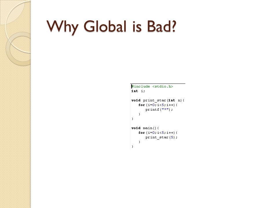 Why Global is Bad