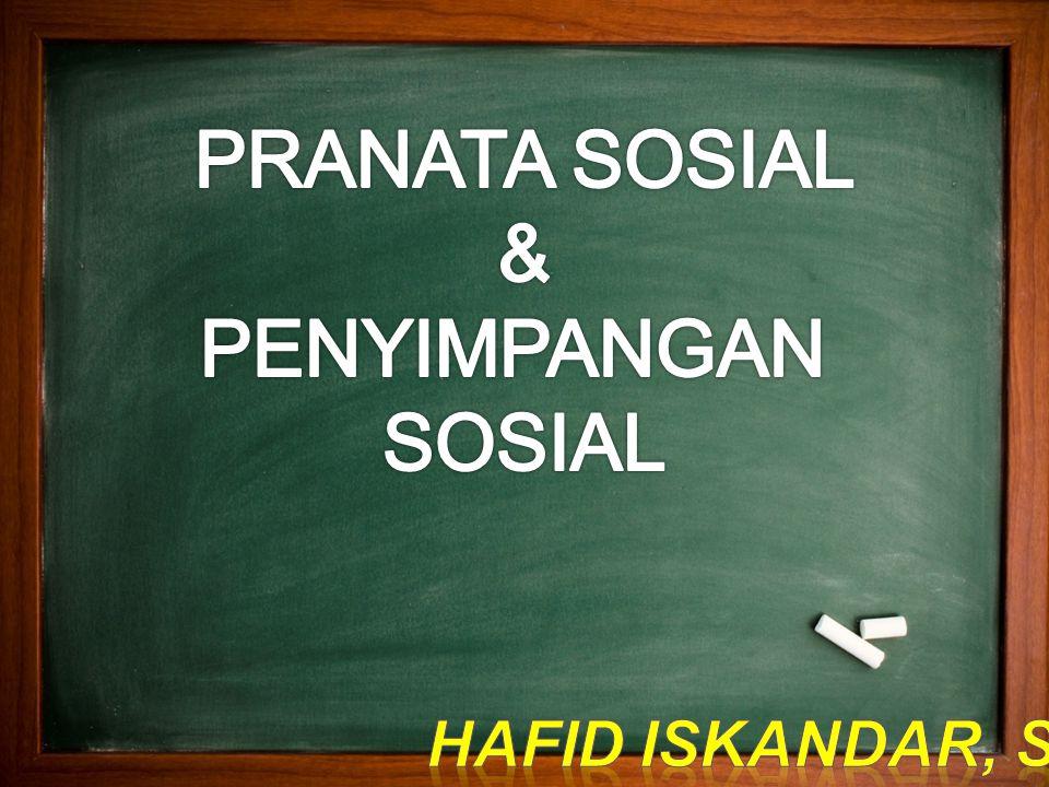 PRANATA SOSIAL & PENYIMPANGAN SOSIAL