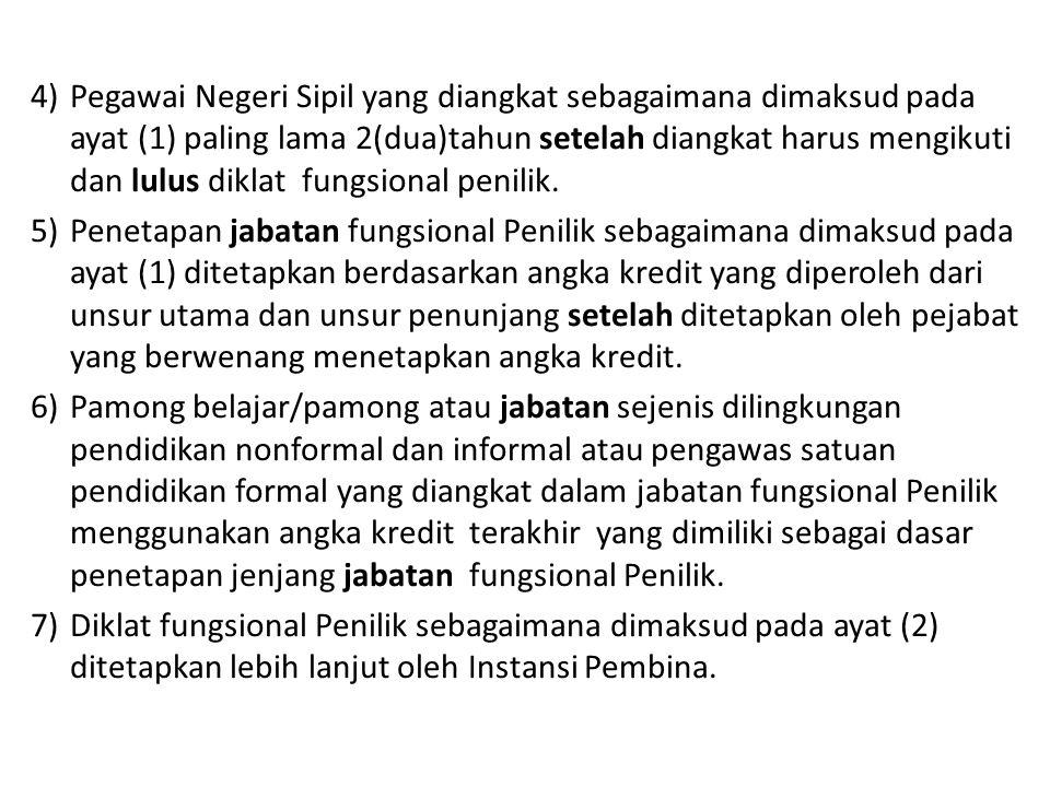 Pegawai Negeri Sipil yang diangkat sebagaimana dimaksud pada ayat (1) paling lama 2(dua)tahun setelah diangkat harus mengikuti dan lulus diklat fungsional penilik.