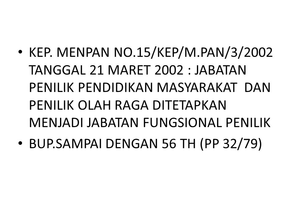 KEP. MENPAN NO.15/KEP/M.PAN/3/2002 TANGGAL 21 MARET 2002 : JABATAN PENILIK PENDIDIKAN MASYARAKAT DAN PENILIK OLAH RAGA DITETAPKAN MENJADI JABATAN FUNGSIONAL PENILIK
