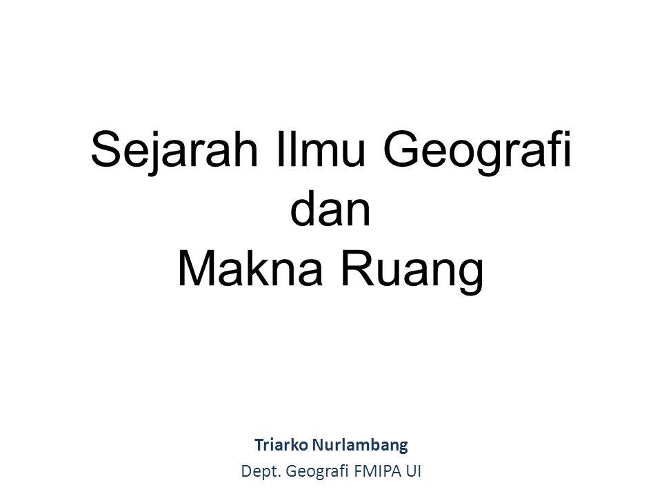 Sejarah Ilmu Geografi dan Makna Ruang
