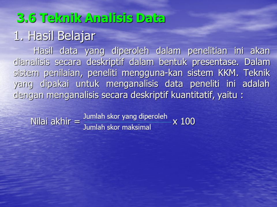 3.6 Teknik Analisis Data 1. Hasil Belajar