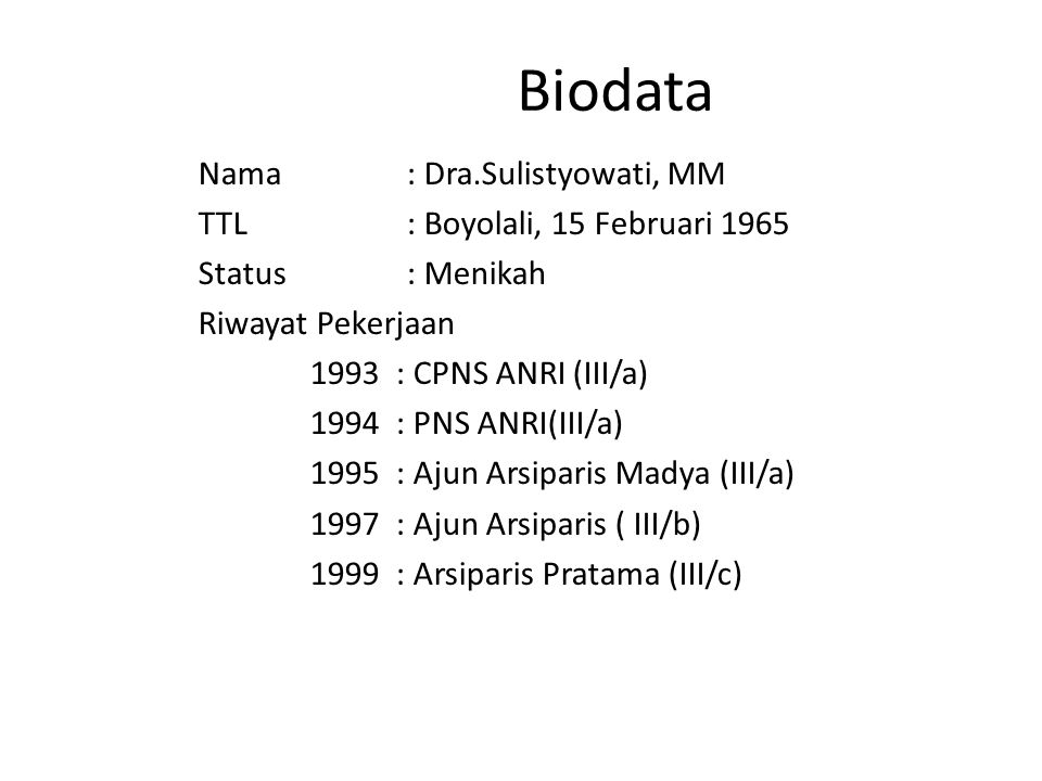Biodata Nama : Dra.Sulistyowati, MM TTL : Boyolali, 15 Februari 1965