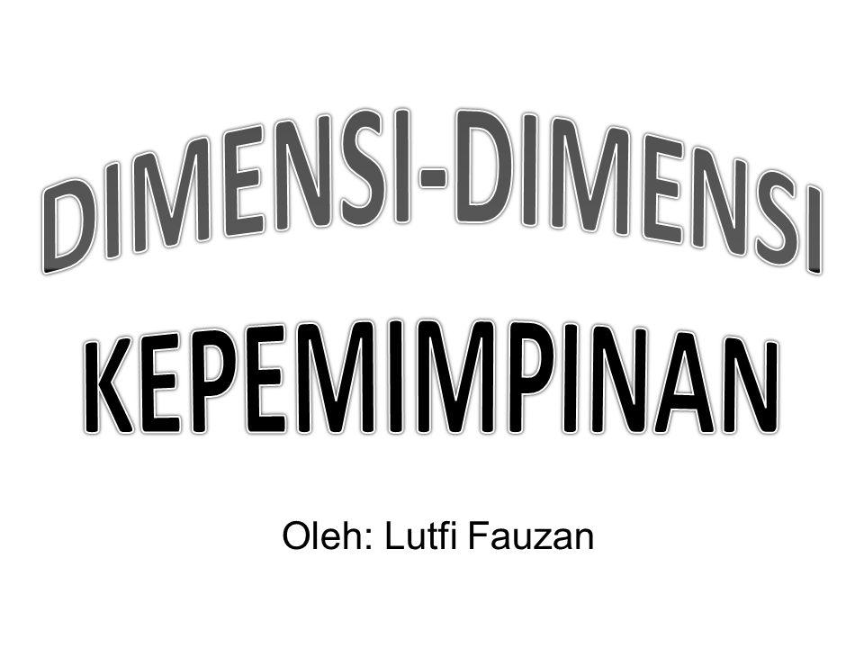 DIMENSI-DIMENSI KEPEMIMPINAN