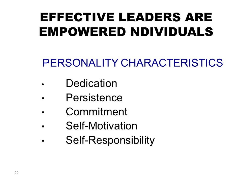 EFFECTIVE LEADERS ARE EMPOWERED NDIVIDUALS