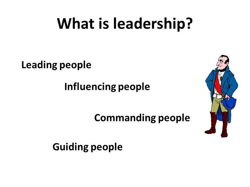 What is leadership Leading people Influencing people