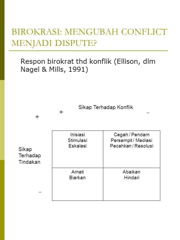 BIROKRASI: MENGUBAH CONFLICT MENJADI DISPUTE