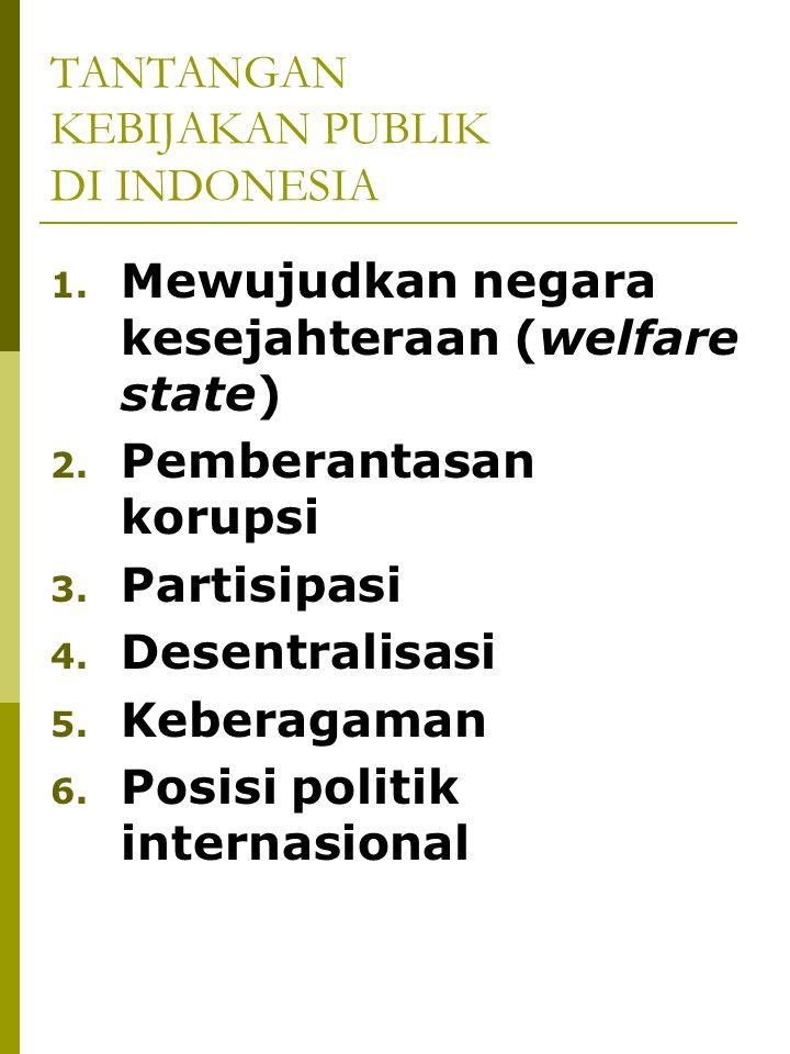 TANTANGAN KEBIJAKAN PUBLIK DI INDONESIA