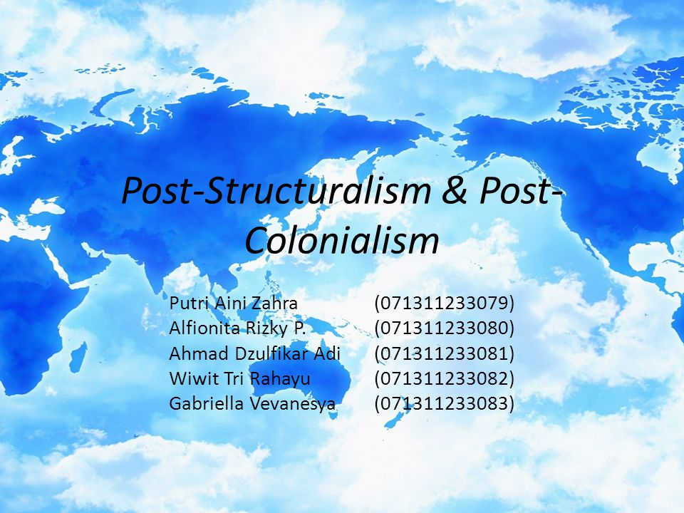 Post-Structuralism & Post-Colonialism